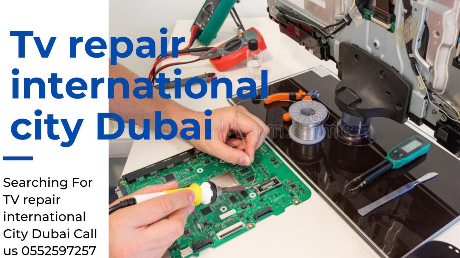 TV repair international City Dubai